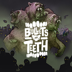 Bullets & Teeth