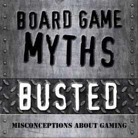 Board Game Myths Busted